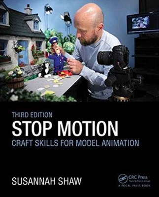 Stop Motion: Craft Skills for Model Animation Susannah (Programme Development Manager for the Animated Exeter festival. Head of the Bristol Animation Course from 1996 to 2000 at the University of the West of England Shaw 9781138779310