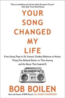 Your Song Changed My Life Bob Boilen 9780062344458