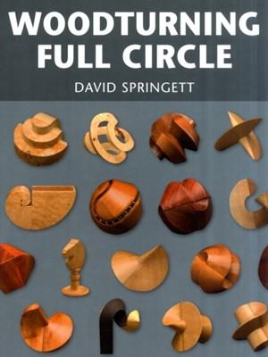 Woodturning Full Circle David Springett, Springett 9781861085313