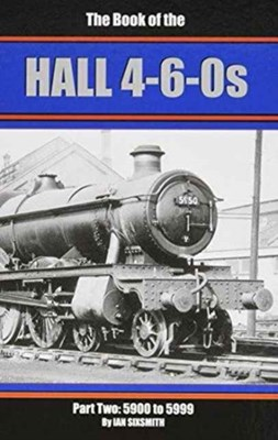 The Books of the Halls 4-6-0s Ian Sixsmith 9781906919894