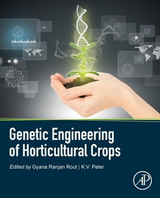 Genetic Engineering of Horticultural Crops  9780128104392