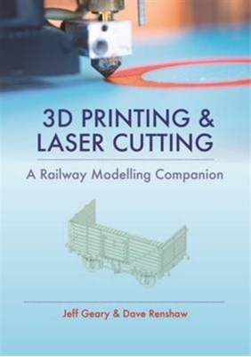 3D Printing and Laser Cutting Jeff Geary 9780711038417