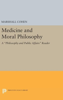 Medicine and Moral Philosophy  9780691641652
