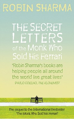 The Secret Letters of the Monk Who Sold His Ferrari Robin Sharma 9780007321117