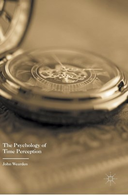 The Psychology of Time Perception John Wearden 9781137408822