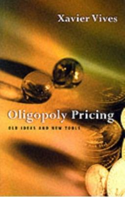 Oligopoly Pricing Xavier (Professor of Economics and Finance Vives 9780262720403