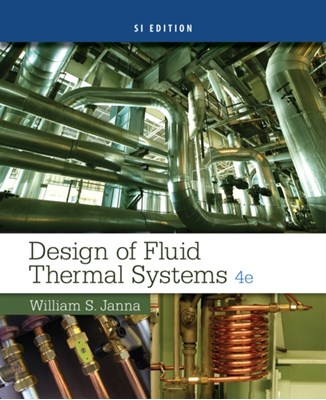 Design of Fluid Thermal Systems, SI Edition William (The University of Memphis) Janna 9781305076075