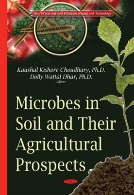 Microbes in Soil & their Agricultural Prospects  9781634828246