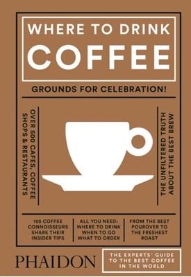 Where to Drink Coffee Liz Clayton, Avidan Ross 9780714873923