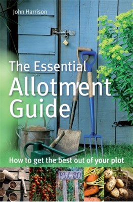 The Essential Allotment Guide John Harrison 9780716022121