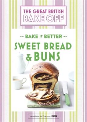 Great British Bake Off - Bake it Better (No.7): Sweet Bread & Buns Linda Collister 9781473615557