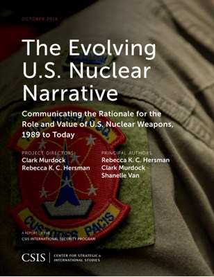 The Evolving U.S. Nuclear Narrative Shanelle Van, Rebecca Hersman, Clark Murdock, Rebecca K.C. Hersman 9781442279667