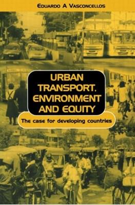 Urban Transport Environment and Equity Eduardo Alcantara Vasconcellos 9781853837272