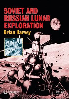 Soviet and Russian Lunar Exploration Brian Harvey, David J. Shayler 9780387218960