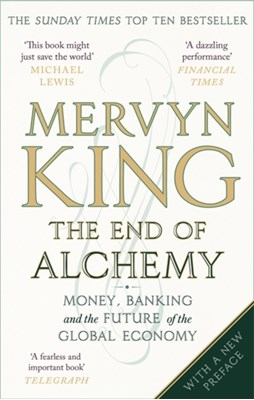 The End of Alchemy Mervyn King 9780349140674