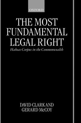 The Most Fundamental Legal Right David Clark, Gerard McCoy 9780198265849