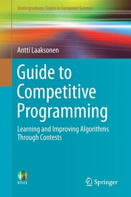 Guide to Competitive Programming Antti Laaksonen 9783319725468