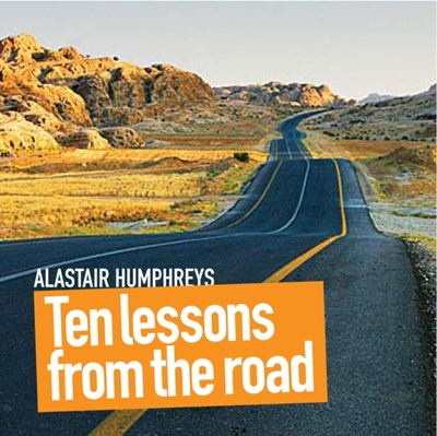 Ten Lessons from the Road Alastair Humphreys 9781903070628