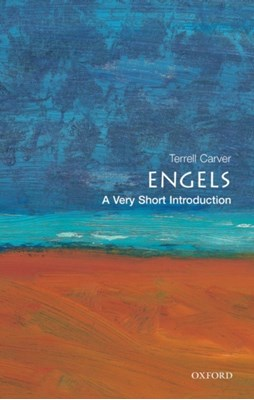 Engels: A Very Short Introduction Terrell (Head of the Department of Politics at Bristol University) Carver 9780192804662