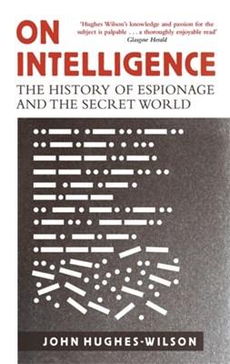 On Intelligence John Hughes-Wilson 9781472122070
