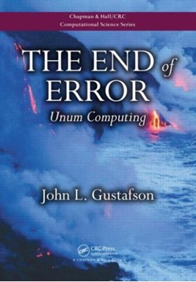 The End of Error John L. Gustafson, John L. (CTO Gustafson 9781482239867