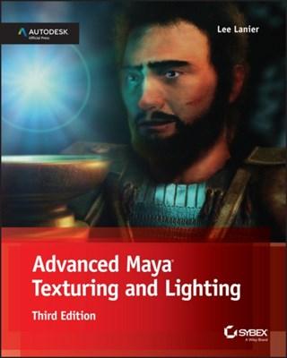 Advanced Maya Texturing and Lighting Lee Lanier 9781118983522