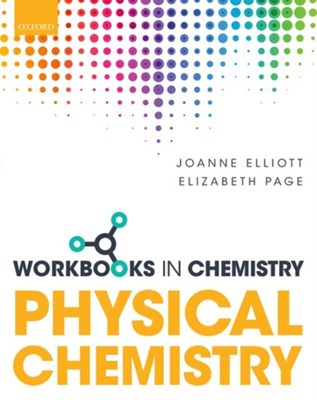 Workbook in Physical Chemistry Joanne (Associate Professor in Physical Chemistry Elliott, Elizabeth (Professor of Chemical Education Page 9780198729495