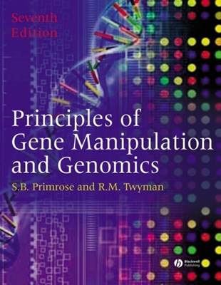 Principles of Gene Manipulation and Genomics Sandy B. Primrose, Richard Twyman 9781405135443