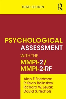 Psychological Assessment with the MMPI-2 / MMPI-2-RF David S. Nichols, P. Kevin Bolinskey, Richard W. Levak, Alan F. Friedman 9780415526333