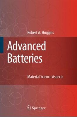 Advanced Batteries Robert Huggins 9780387764238