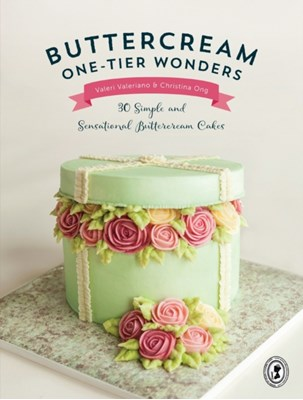 Buttercream One-Tier Wonders Christina Ong, Valeri Valeriano 9781446306215