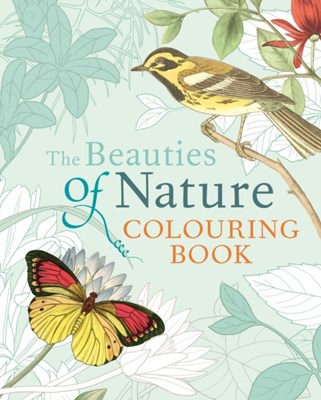 The Beauties of Nature Colouring  9781785993725