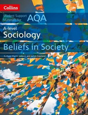AQA A Level Sociology Beliefs in Society Judith Copeland, Martin Holborn 9780008221652