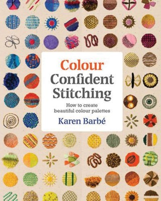 Colour Confident Stitching Karen Barbe 9781910258651