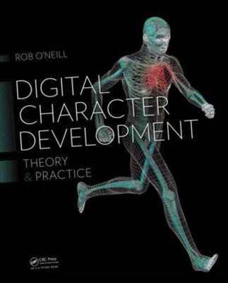 Digital Character Development Robert O'Neill, Rob (DreamWorks Animation O'Neill 9781482250770