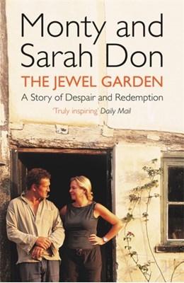 The Jewel Garden Sarah Don, Monty Don 9780340826720