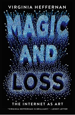 Magic and Loss Virginia Heffernan 9781501132674