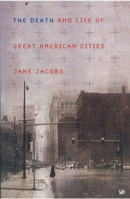 The Death and Life of Great American Cities Jane Jacobs 9780712665834