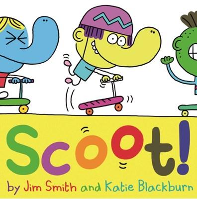 Scoot! Katie Blackburn, Jim Smith 9780571336395