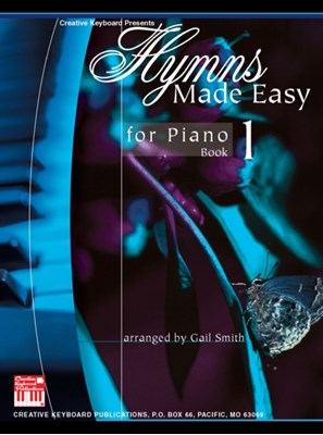 Hymns Made Easy for Piano Book 1 Gail Smith 9780786668823
