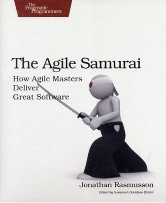 The Agile Samurai Jonathan Rasmusson 9781934356586