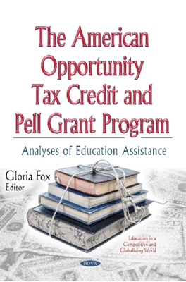 American Opportunity Tax Credit & Pell Grant Program Gloria Fox 9781634630009