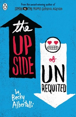 The Upside of Unrequited Becky Albertalli 9780141356112