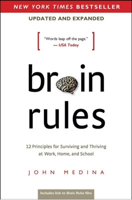 Brain Rules (Updated and Expanded) John Medina 9780983263371