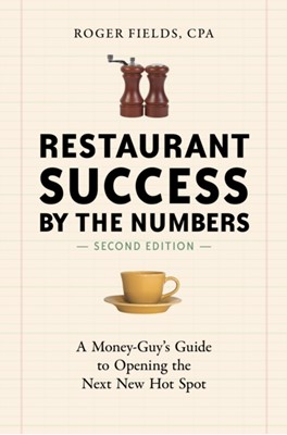 Restaurant Success By The Numbers, Revised Roger Fields 9781607745587