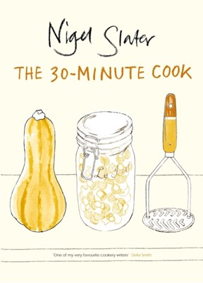 The 30-Minute Cook Nigel Slater 9780141029528
