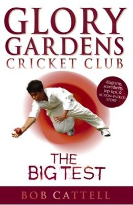 Glory Gardens 3 - The Big Test Bob Cattell 9780099461319