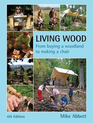 Living Wood Mike Abbott 9780954234560