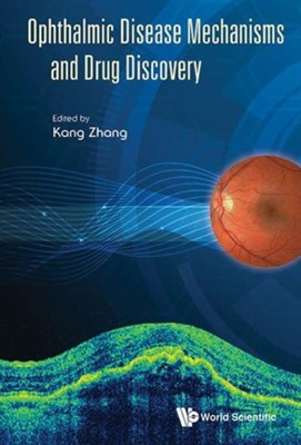 Ophthalmic Disease Mechanisms And Drug Discovery  9789814663069