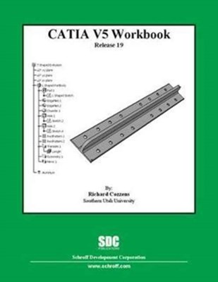 CATIA V5 Workbook Release 19 Richard Cozzens 9781585035441